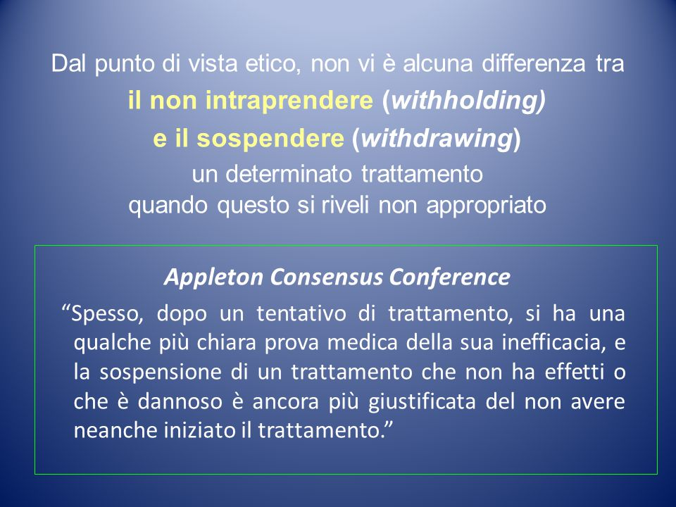 il non intraprendere (withholding) e il sospendere (withdrawing)