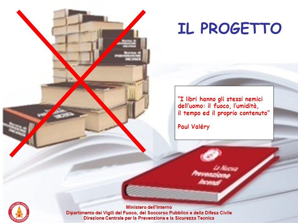 Il progetto IL PROGETTO I libri hanno gli stessi nemici