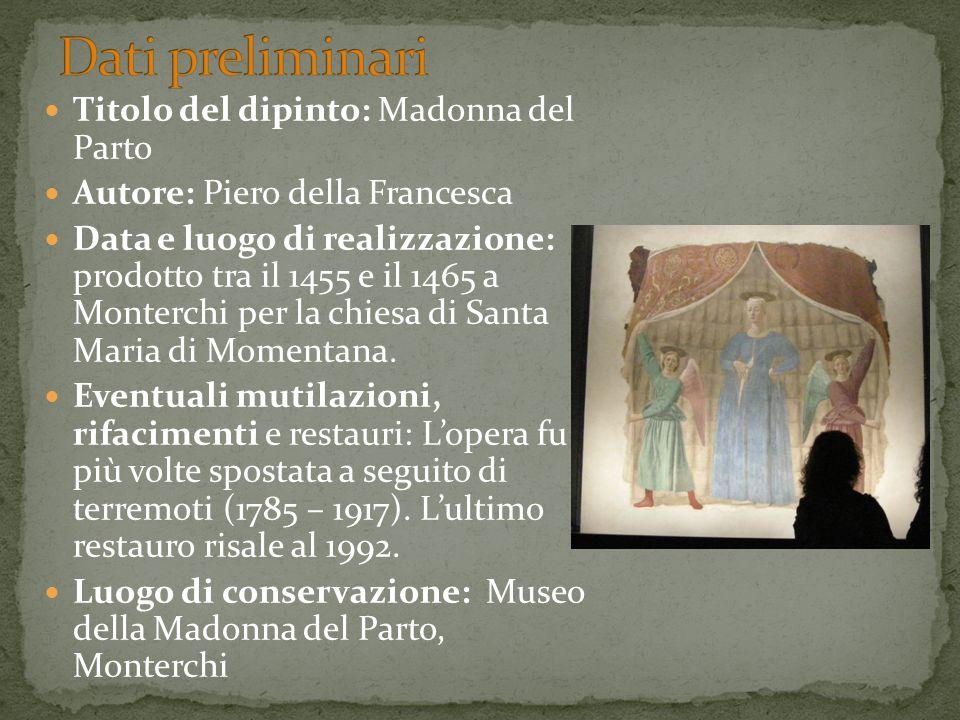 Dati preliminari Titolo del dipinto: Madonna del Parto