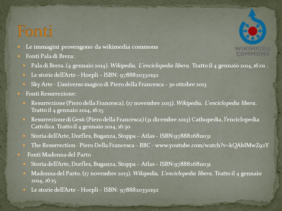 Fonti Le immagini provengono da wikimedia commons Fonti Pala di Brera:
