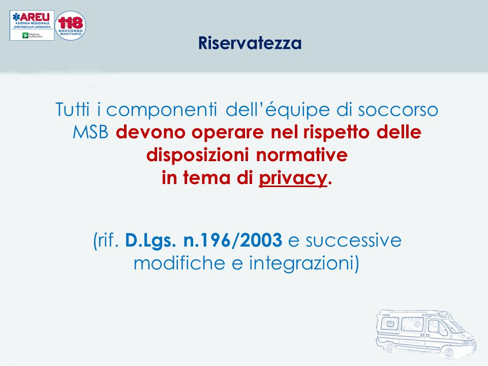 (rif. D.Lgs. n.196/2003 e successive modifiche e integrazioni)