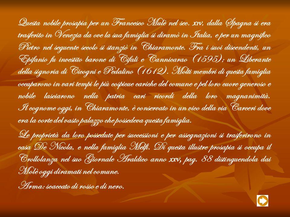 Questa nobile prosapia per un Francesco Mulè nel sec