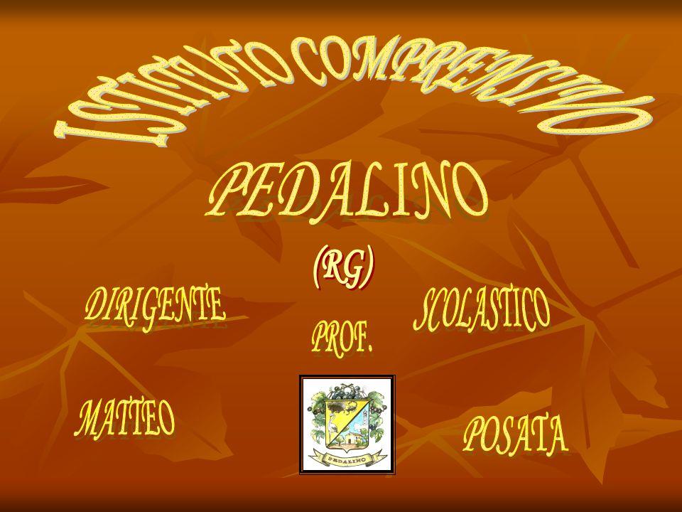 ISTITUTO COMPRENSIVO PEDALINO (RG) DIRIGENTE SCOLASTICO PROF. MATTEO