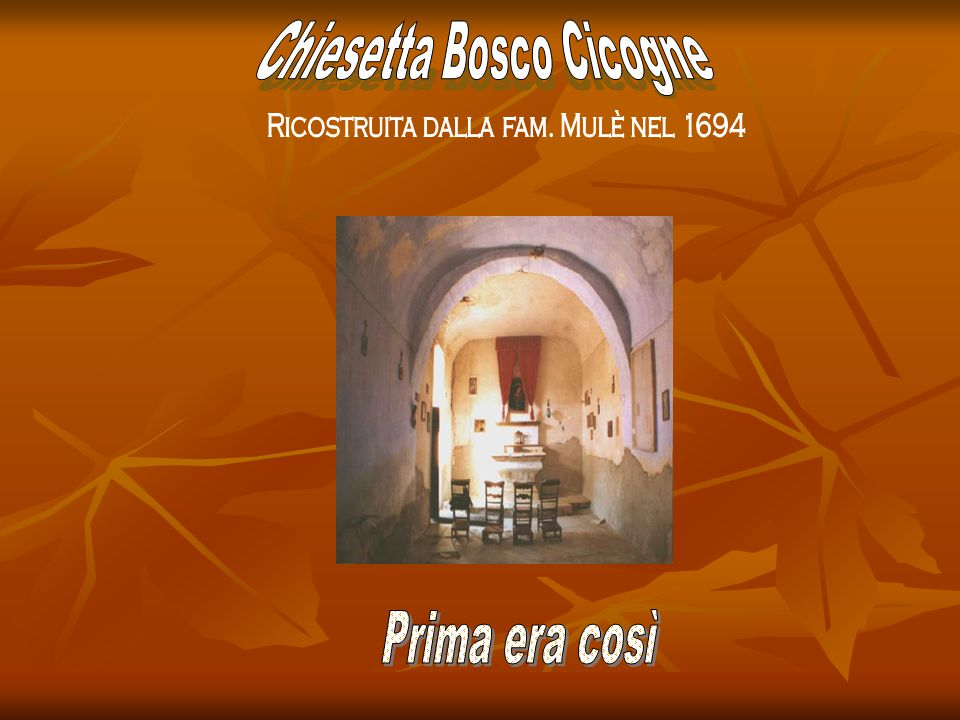 Prima era così Chiesetta Bosco Cicogne