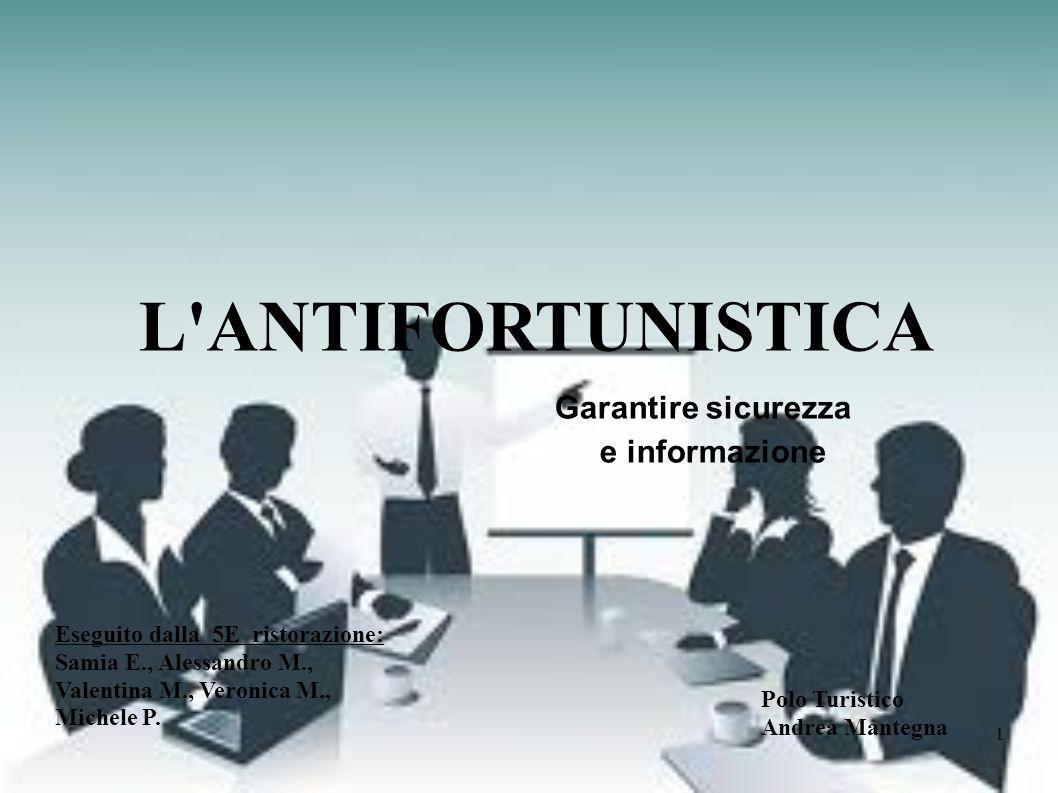 L ANTIFORTUNISTICA Garantire sicurezza e informazione