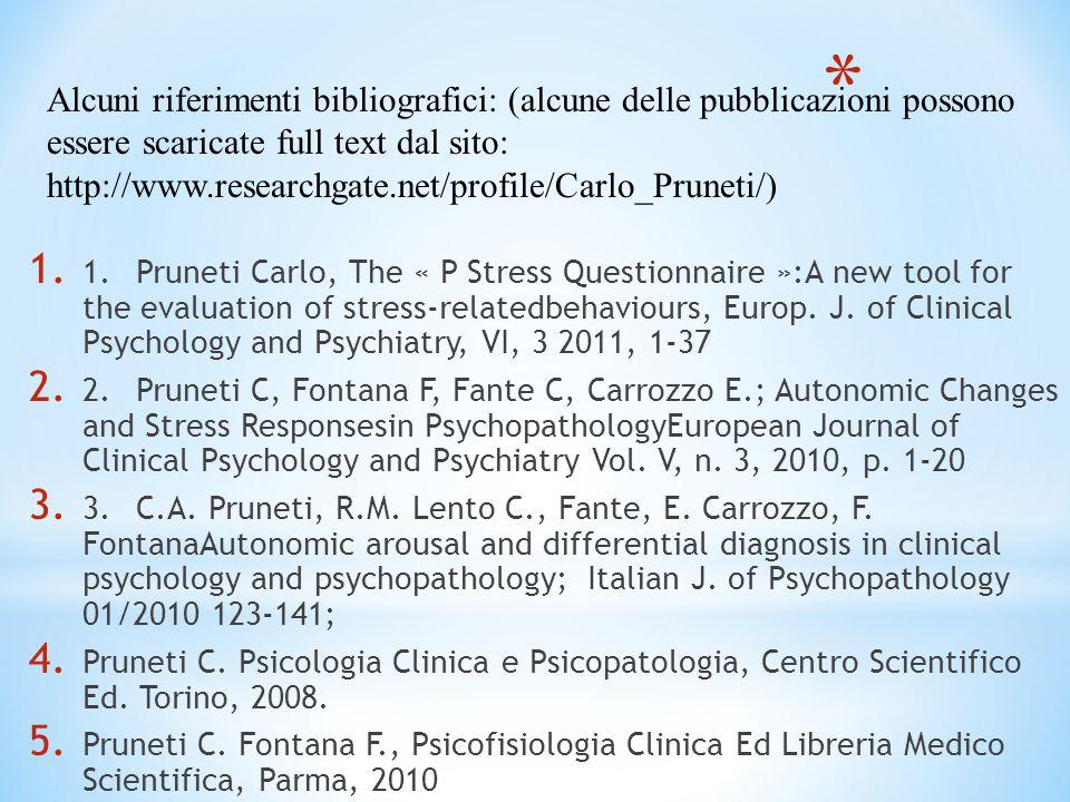 Alcuni riferimenti bibliografici: (alcune delle pubblicazioni possono essere scaricate full text dal sito: http://www.researchgate.net/profile/Carlo_Pruneti/)