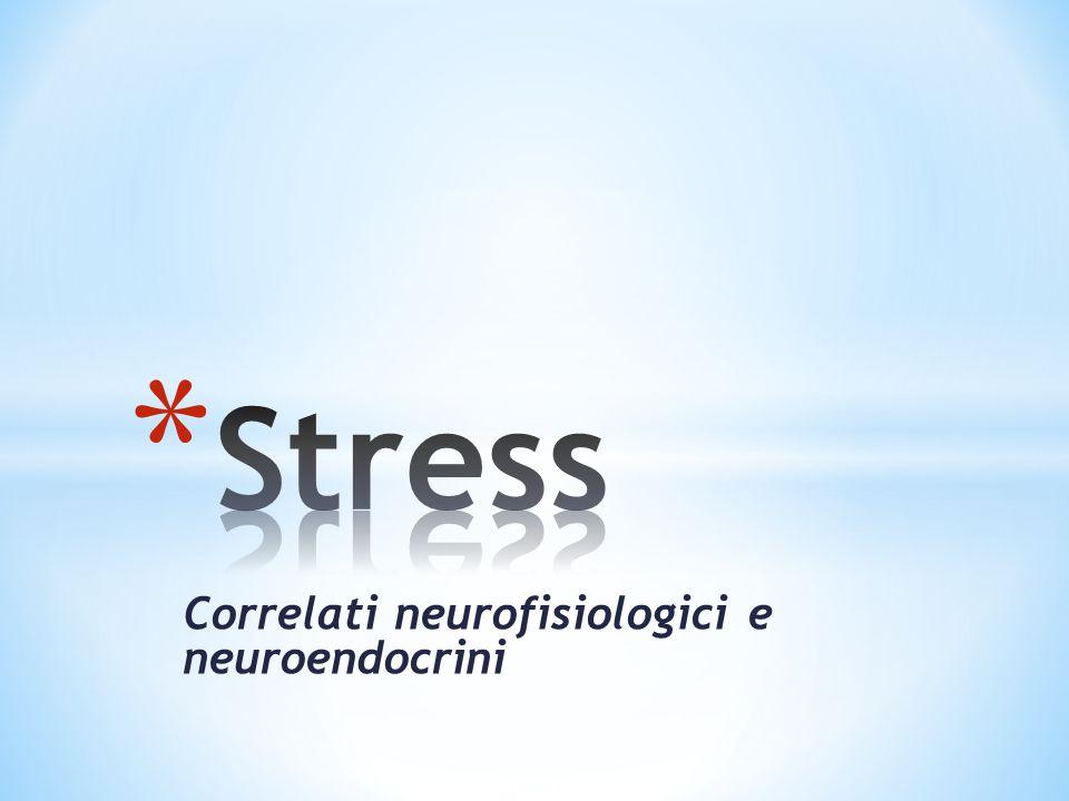 Correlati neurofisiologici e neuroendocrini