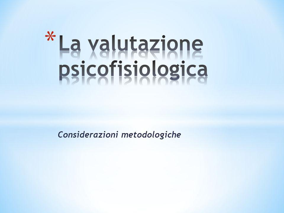 La valutazione psicofisiologica