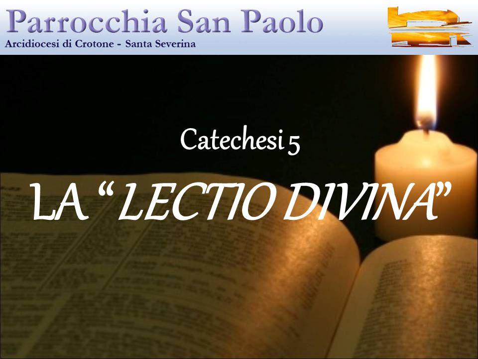 Catechesi 5 LA LECTIO DIVINA