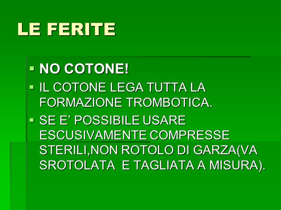 LE FERITE NO COTONE! IL COTONE LEGA TUTTA LA FORMAZIONE TROMBOTICA.