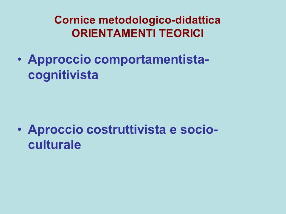 Cornice metodologico-didattica ORIENTAMENTI TEORICI