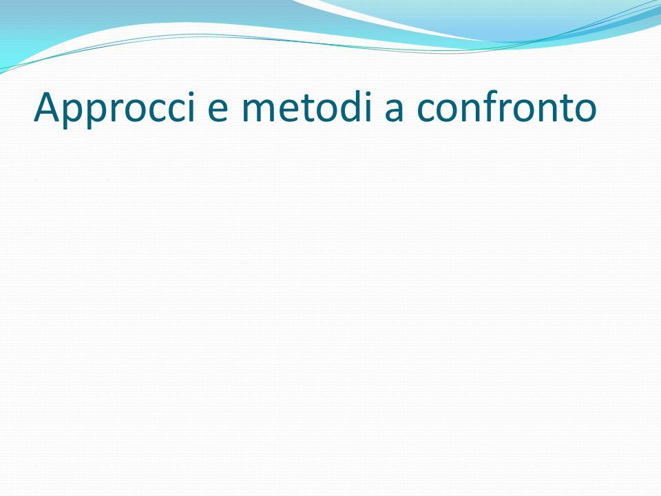 Approcci e metodi a confronto