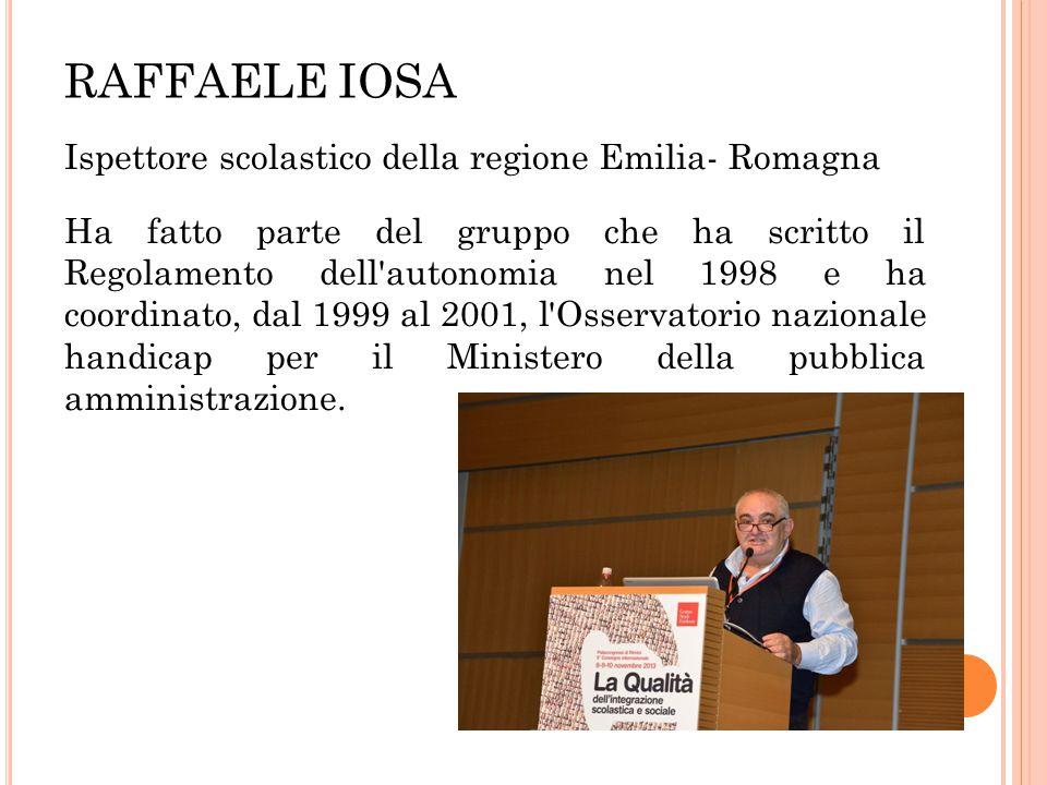 RAFFAELE IOSA Ispettore scolastico della regione Emilia- Romagna