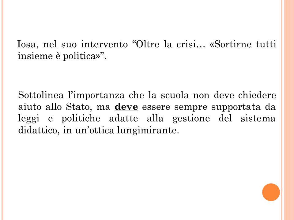Iosa, nel suo intervento Oltre la crisi… «Sortirne tutti insieme è politica» .