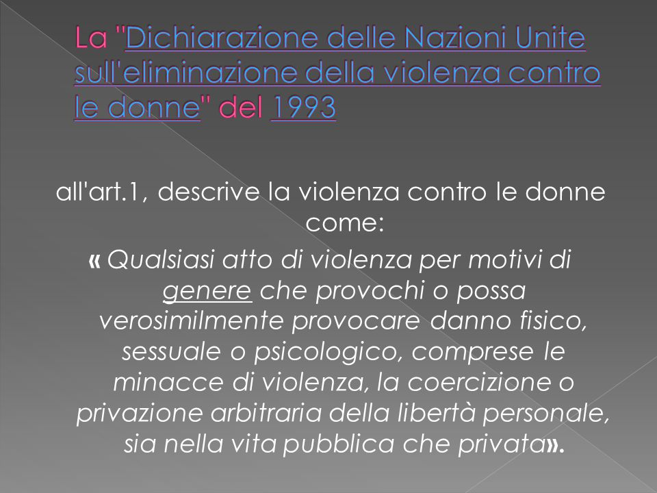 all art.1, descrive la violenza contro le donne come: