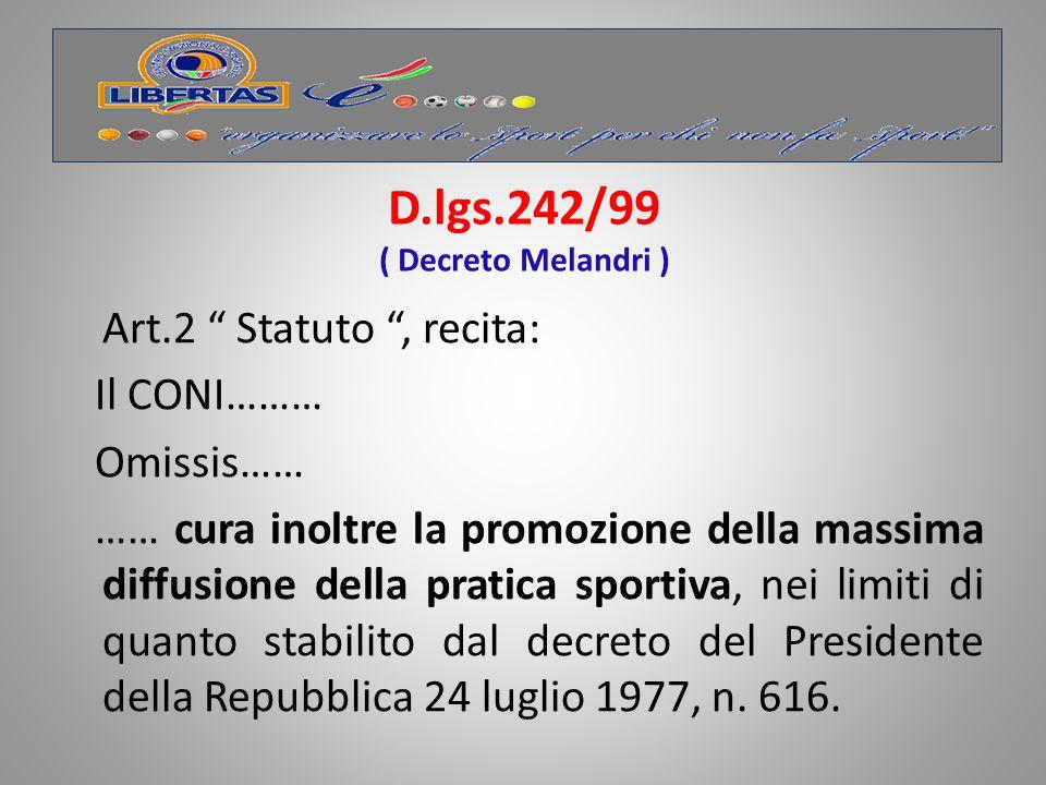 D.lgs.242/99 ( Decreto Melandri )