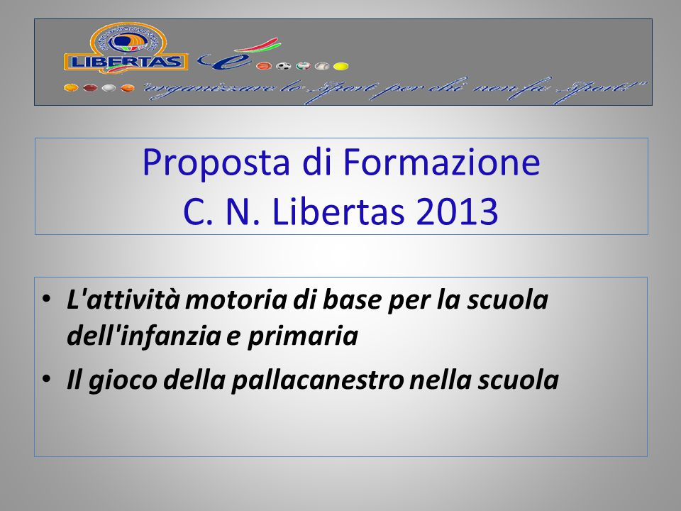 Proposta di Formazione C. N. Libertas 2013