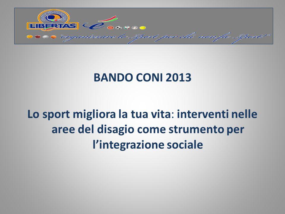 BANDO CONI 2013 Lo sport migliora la tua vita: interventi nelle aree del disagio come strumento per l'integrazione sociale