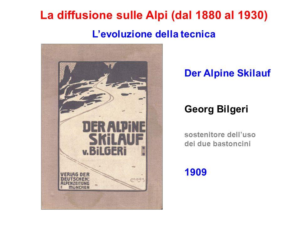 La diffusione sulle Alpi (dal 1880 al 1930) L'evoluzione della tecnica