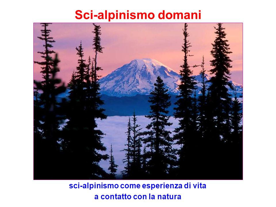 sci-alpinismo come esperienza di vita a contatto con la natura
