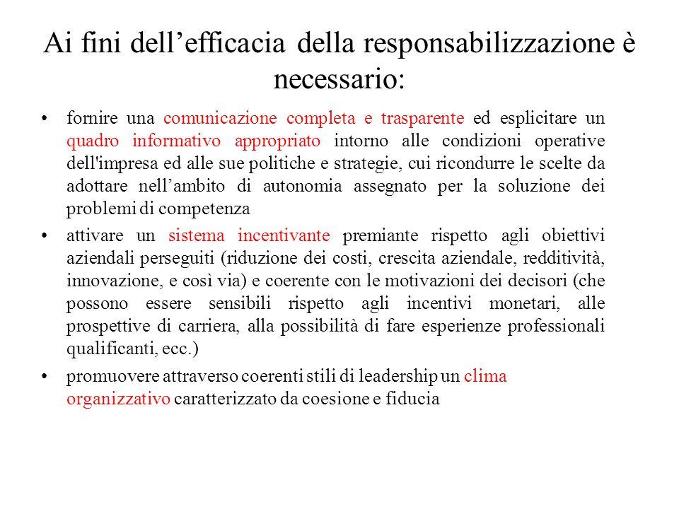 Ai fini dell'efficacia della responsabilizzazione è necessario: