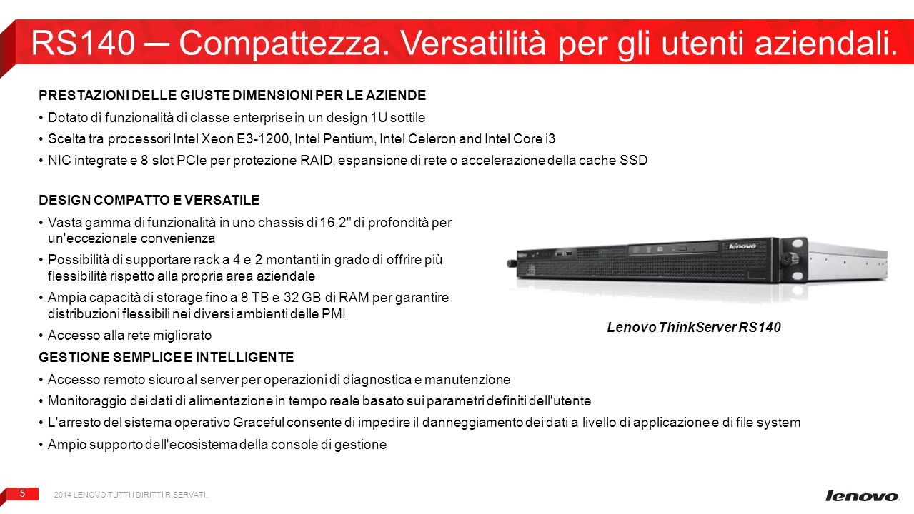 RS140 ─ Compattezza. Versatilità per gli utenti aziendali.