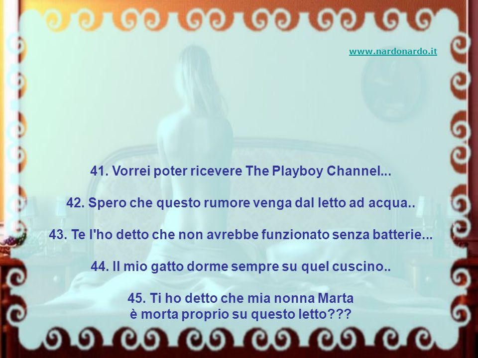 41. Vorrei poter ricevere The Playboy Channel...