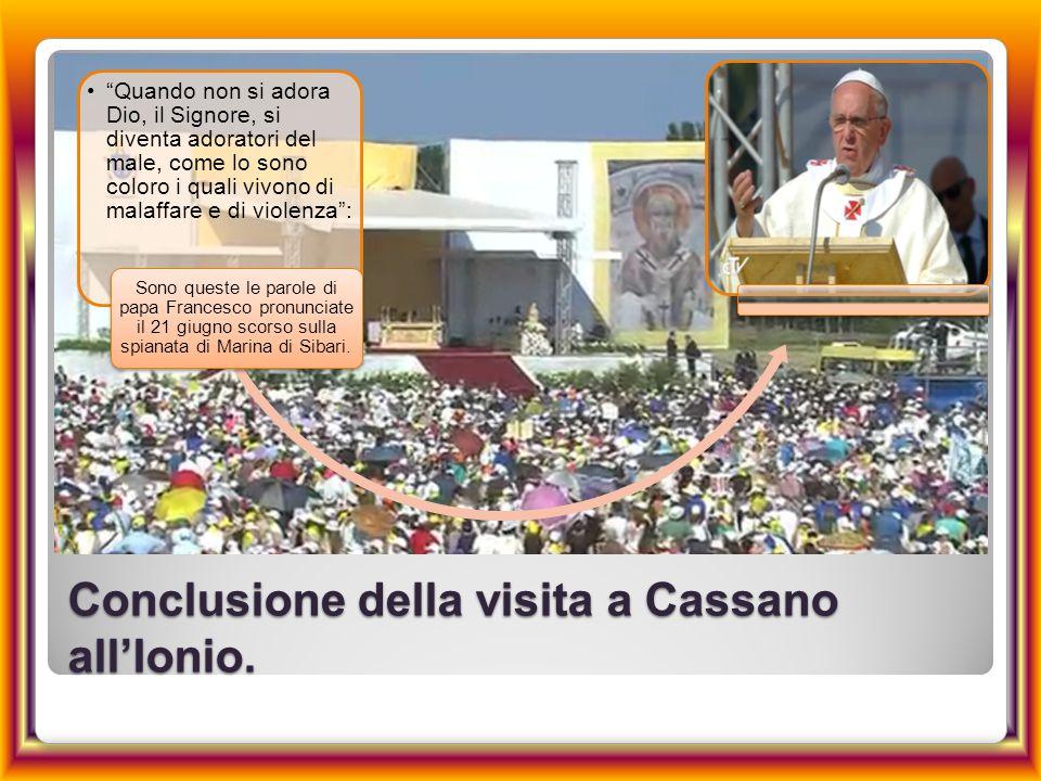 Conclusione della visita a Cassano all'Ionio.