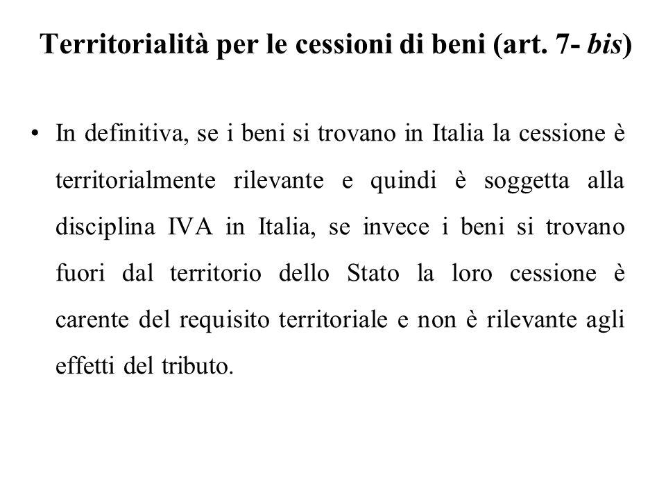 Territorialità per le cessioni di beni (art. 7- bis)