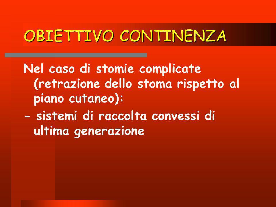OBIETTIVO CONTINENZA Nel caso di stomie complicate (retrazione dello stoma rispetto al piano cutaneo):
