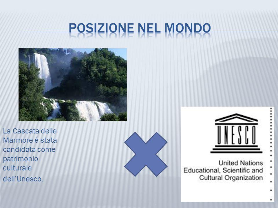 Posizione nel mondo La Cascata delle Marmore è stata candidata come patrimonio culturale dell'Unesco.