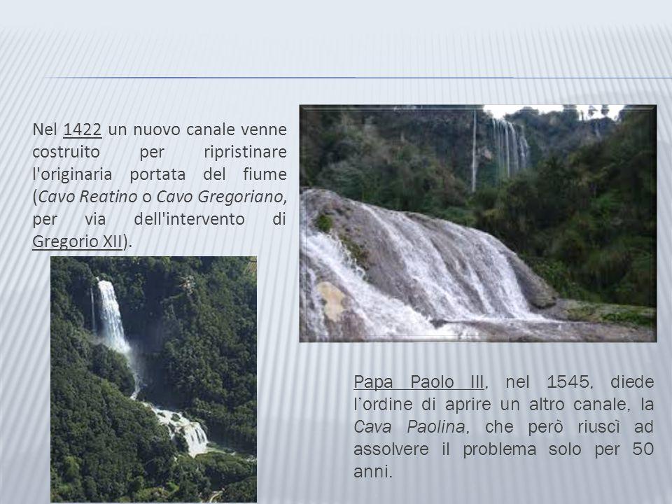 Nel 1422 un nuovo canale venne costruito per ripristinare l originaria portata del fiume (Cavo Reatino o Cavo Gregoriano, per via dell intervento di Gregorio XII).
