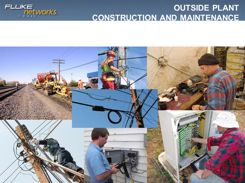 Outside Plant Construction and Maintenance