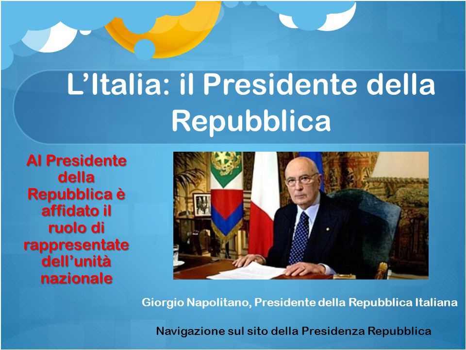 L'Italia: il Presidente della Repubblica