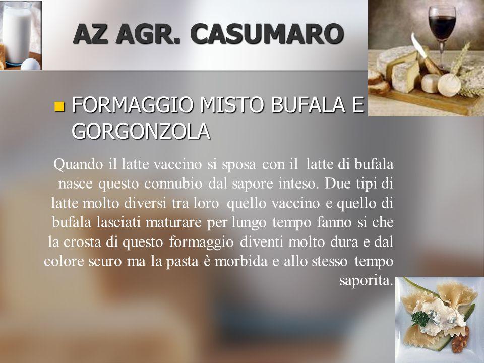 AZ AGR. CASUMARO FORMAGGIO MISTO BUFALA E GORGONZOLA