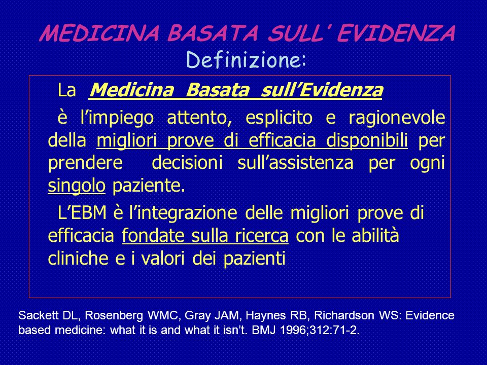MEDICINA BASATA SULL' EVIDENZA Definizione:
