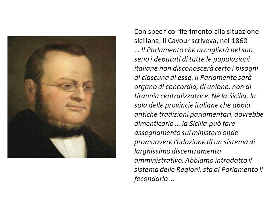 Con specifico riferimento alla situazione siciliana, il Cavour scriveva, nel 1860