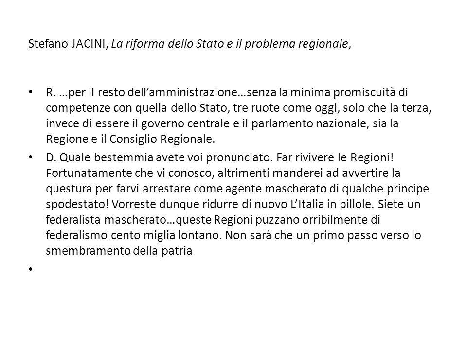 Stefano JACINI, La riforma dello Stato e il problema regionale,