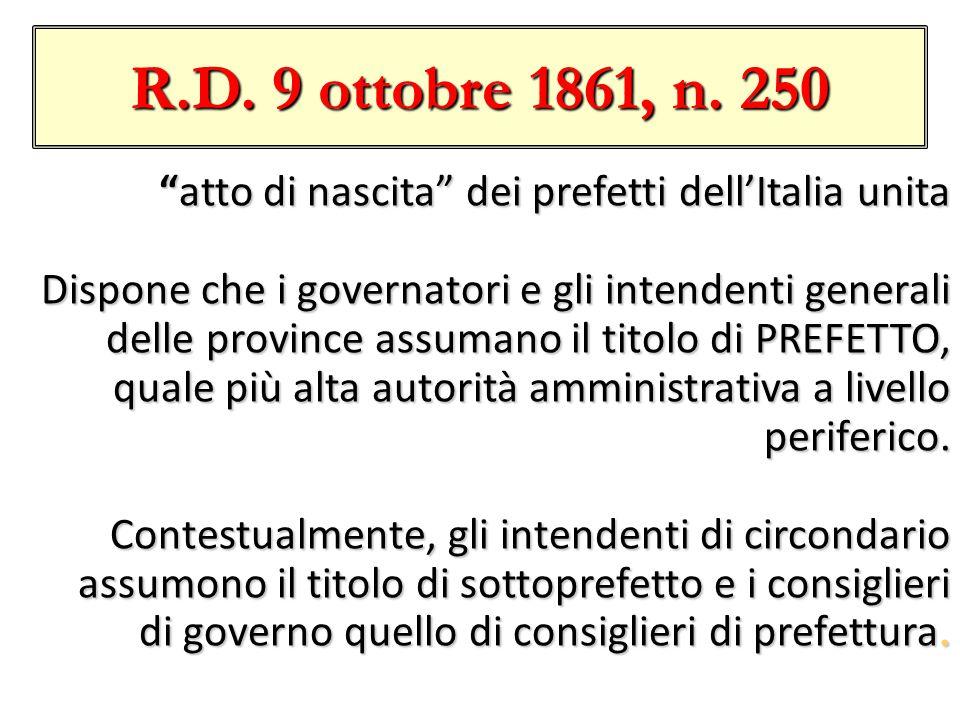 R.D. 9 ottobre 1861, n. 250 atto di nascita dei prefetti dell'Italia unita.