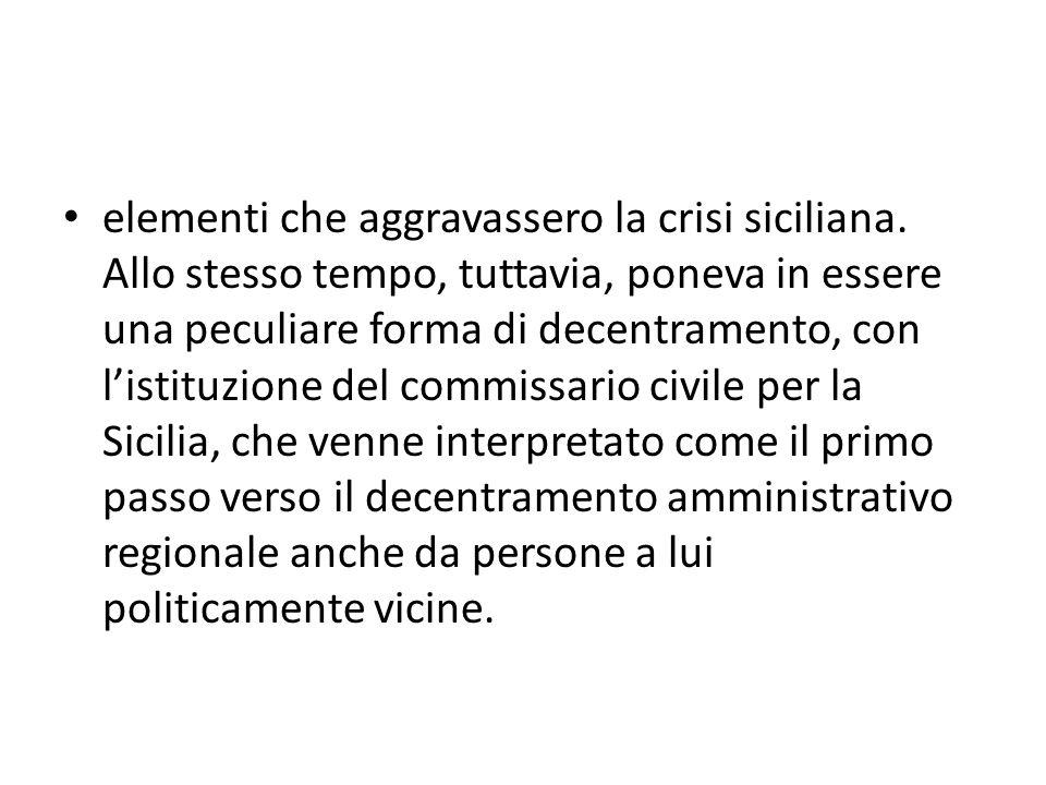 elementi che aggravassero la crisi siciliana