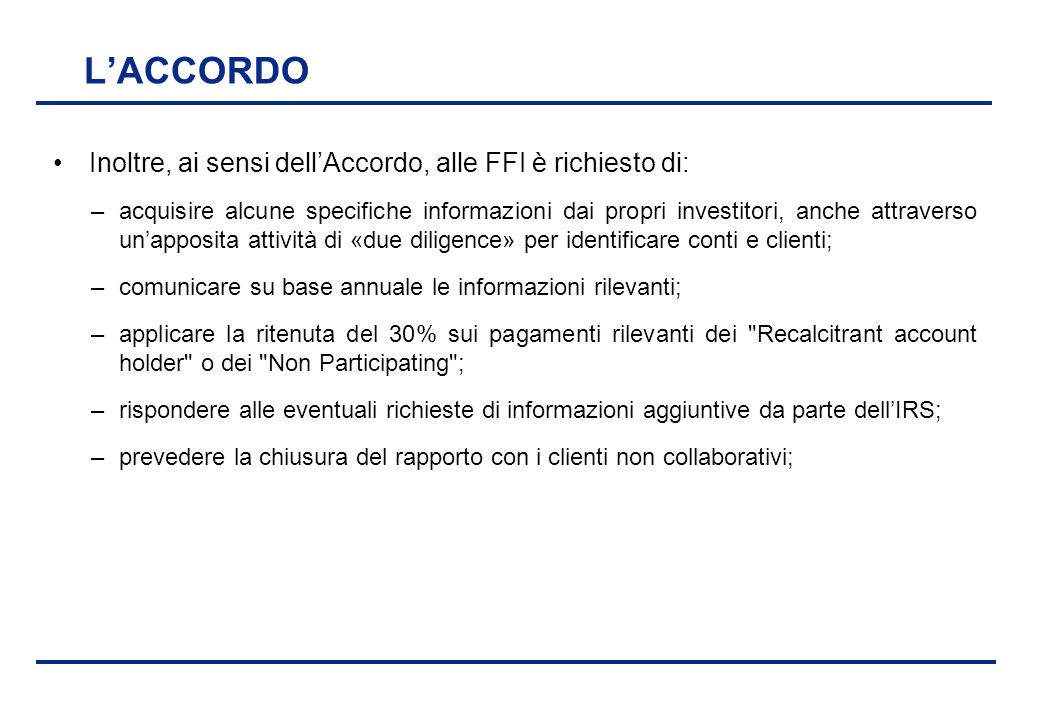 L'ACCORDO Inoltre, ai sensi dell'Accordo, alle FFI è richiesto di: