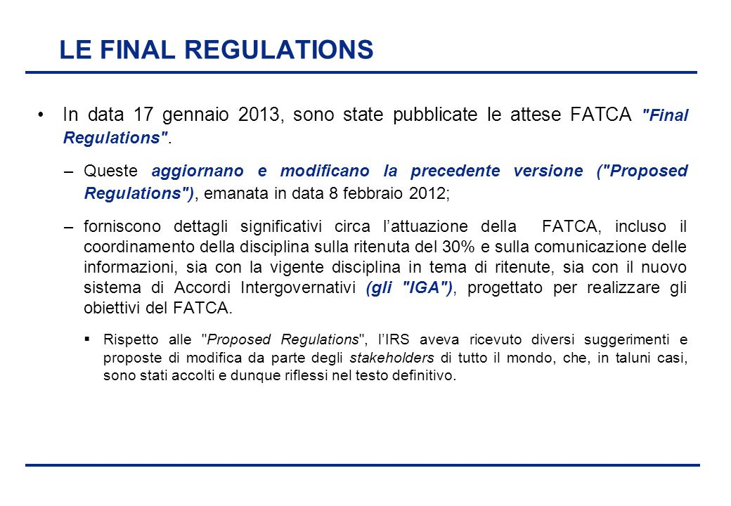 LE FINAL REGULATIONS In data 17 gennaio 2013, sono state pubblicate le attese FATCA Final Regulations .