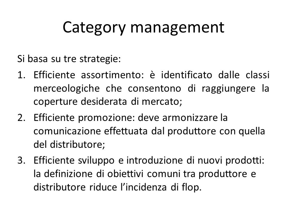 Category management Si basa su tre strategie: