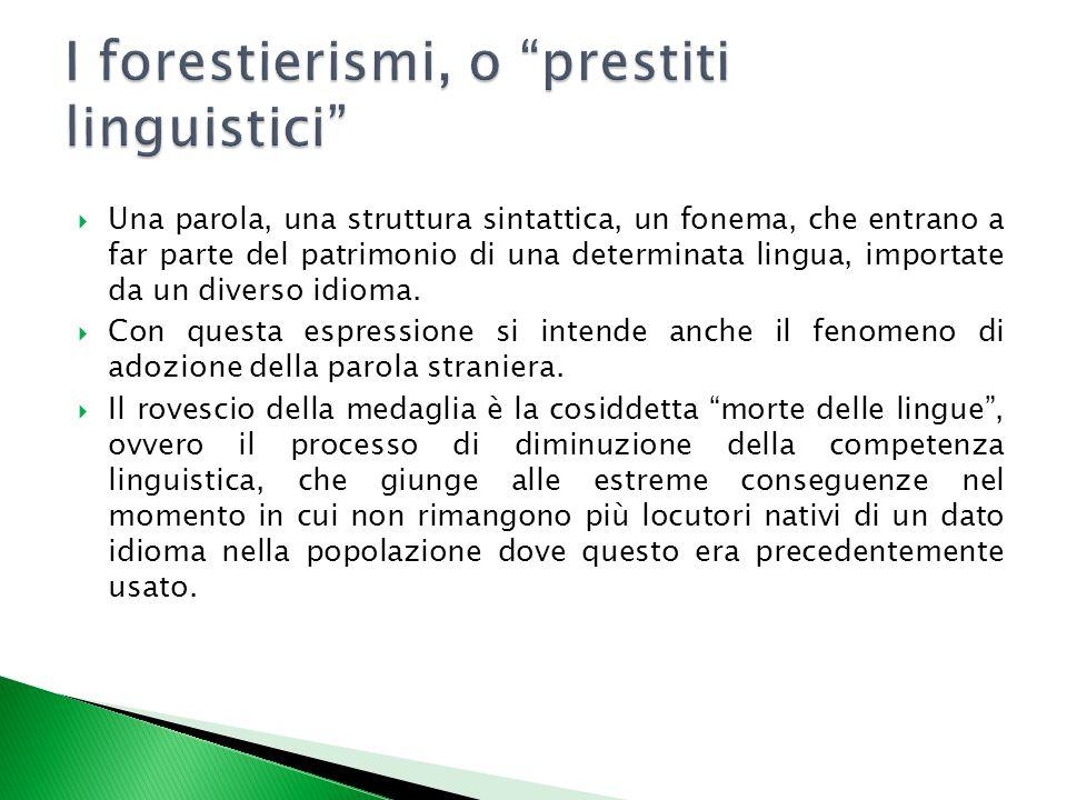 I forestierismi, o prestiti linguistici