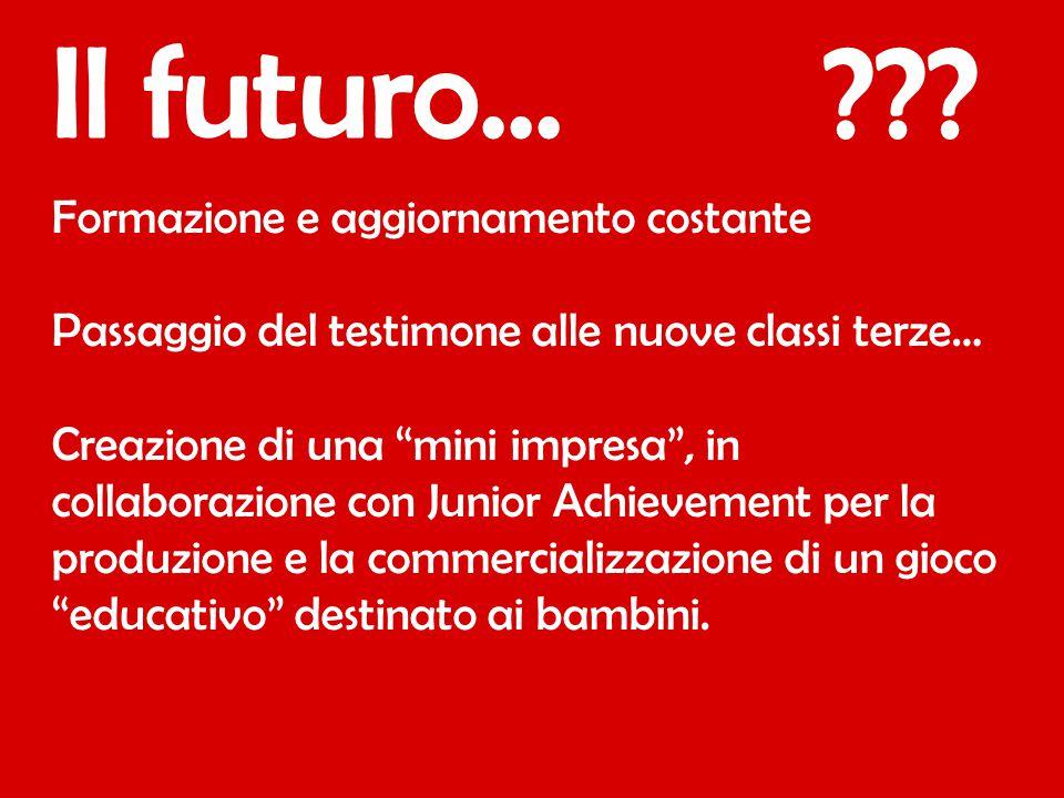 Il futuro... Formazione e aggiornamento costante