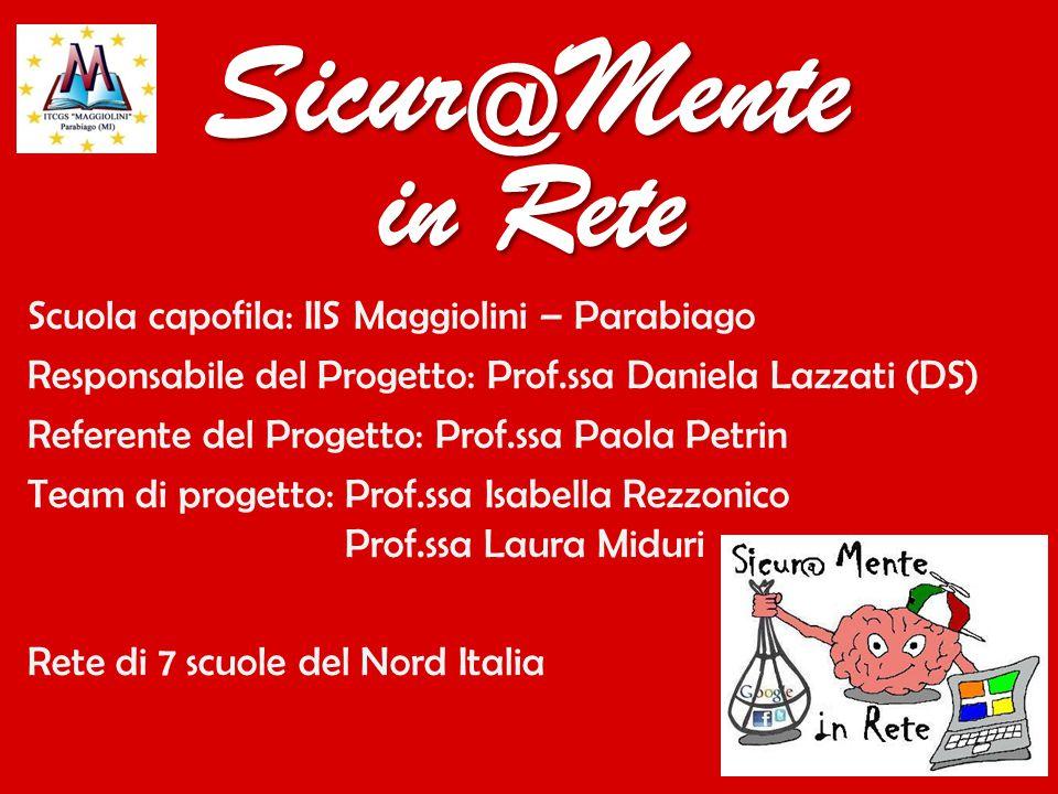 Sicur@Mente in Rete Scuola capofila: IIS Maggiolini – Parabiago