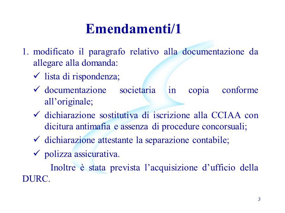 Emendamenti/1 modificato il paragrafo relativo alla documentazione da allegare alla domanda: lista di rispondenza;