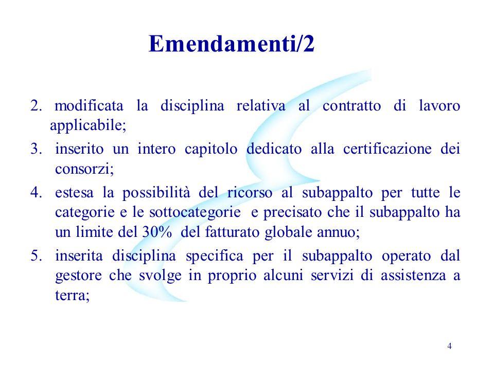 Emendamenti/2 modificata la disciplina relativa al contratto di lavoro applicabile;