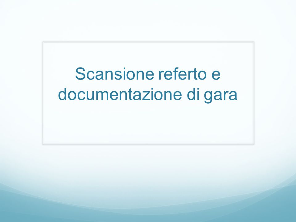 Scansione referto e documentazione di gara