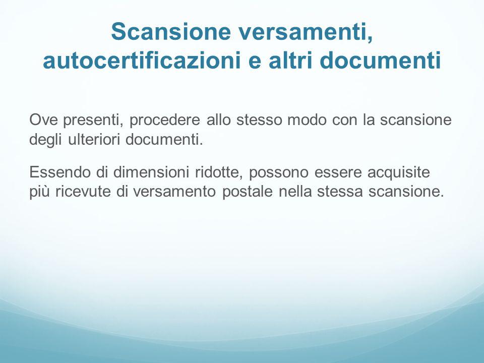 Scansione versamenti, autocertificazioni e altri documenti